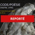 REPORTÉ - Code/Poésie -Digital Lyric: un horizon suisse en Lit & Tech