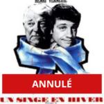 """ANNULÉ - """"Un singe en hiver"""": projection du film d'Henri Verneuil"""
