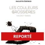 """REPORTÉ - """"Les couleurs grossières"""", le dernier recueil de Vincent Yersin mis en musique"""
