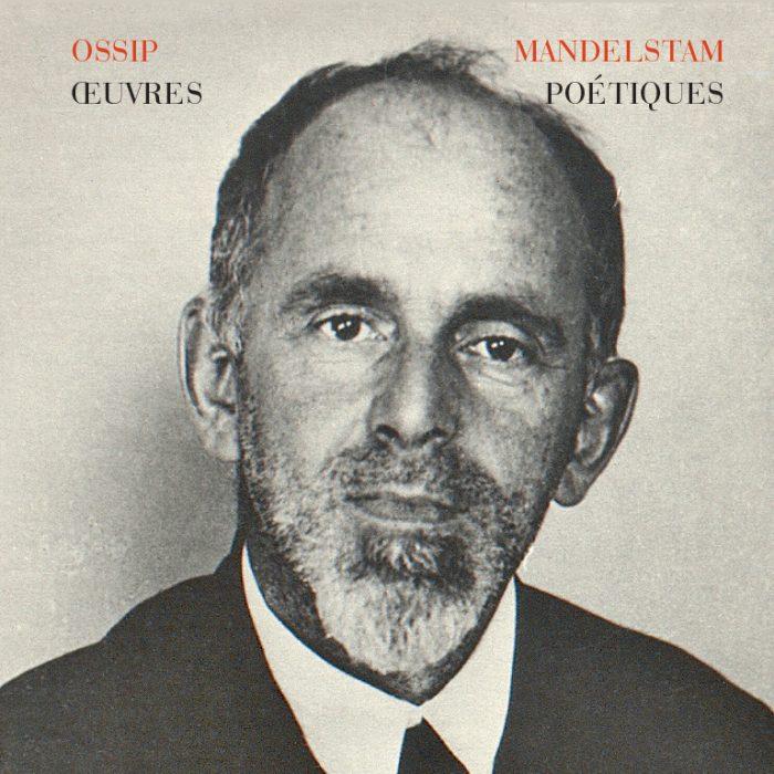 Mandelstam : œuvres complètes